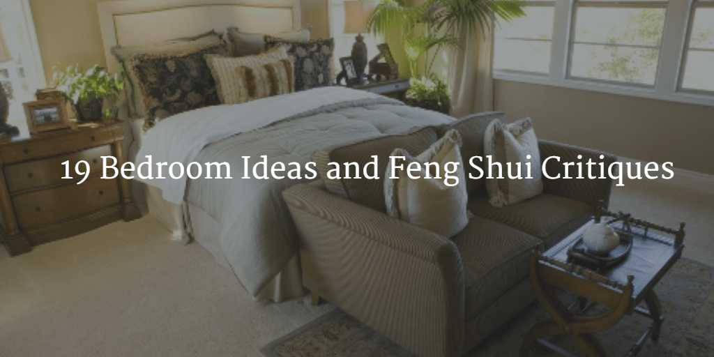 19 Bedroom Ideas And Feng Shui Critiques Part 1 Of 3 Feng Shui Nexus