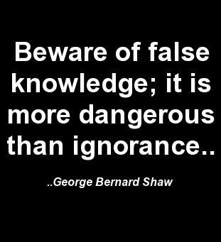 beware of false knowledge george bernard shaw