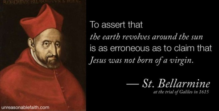 A quote from the trial of Galileo, a renowned astrologer and scientist.